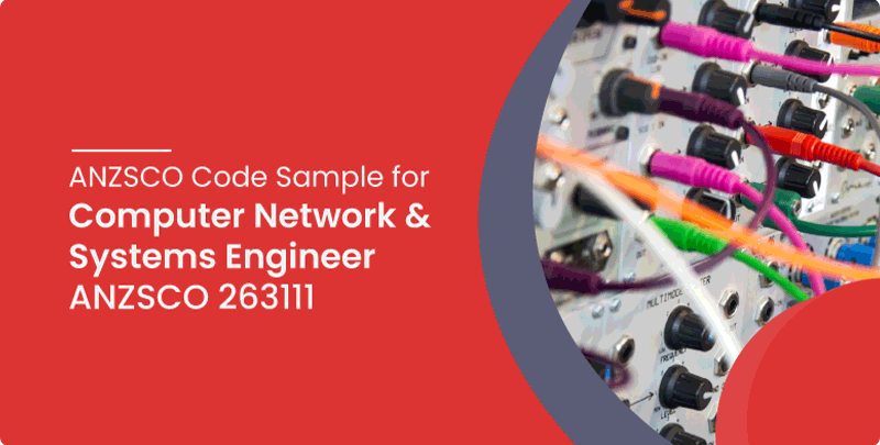 ANZSCO code sample for Computer Network and systems Engineer