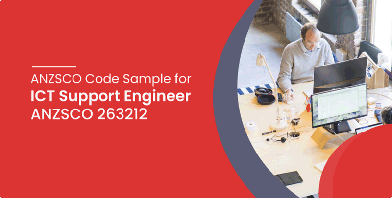 ANZSCO code sample for ICT Support Engineer