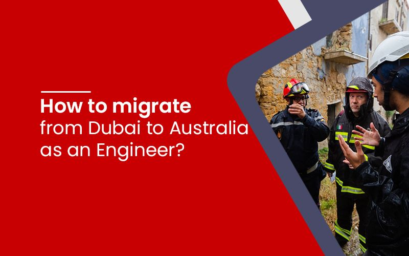 migrate from Dubai to Australia as an Engineer