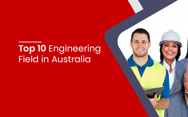 Top 10 Engineering Field in Australia