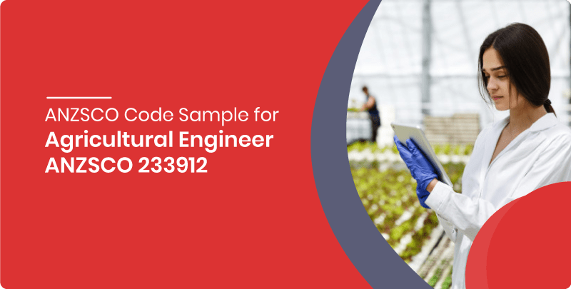 ANZSCO 233912 – Agricultural Engineer