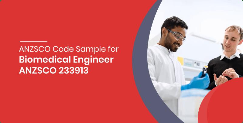 ANZSCO 233913 – Biomedical Engineer