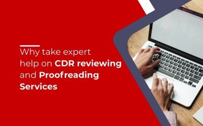 Why take expert help on CDR reviewing and Proofreading Services